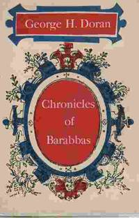 CHRONICLES OF BARABBAS 1884-1934---and FURTHER CHRONICLES AND COMMENT--  with Sinclair Lewis, Maugham and Mencken and Christopher Morley  Contributing Candid Portrait Reviews