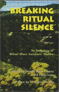 Breaking Ritual Silence: An Anthology of Ritual Abuse Survivors' Stories