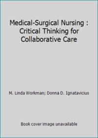 image of Medical-Surgical Nursing : Critical Thinking for Collaborative Care