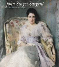 John Singer Sargent and the Edwardian age