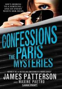 Confessions: The Paris Mysteries by James Patterson - Hardcover - 2014-05-05 - from Books Express and Biblio.com