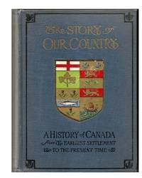 The Story of Our Country  A History of Canada for Four Hundred Years
