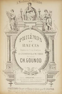 Philémon et Baucis Opéra en 2 ou 3 actes de J. Barbier et M. Carré ... A Madame Carvalho ... Partition Chant et Piano réduite par H. Salomon. [Piano-vocal score]