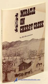 Miracle on Cherry Creek: An Informal History of the Birth and Re-Birth of  a Neighborhood