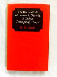 The Rise and Fall of Economic Growth  A Study in Contemporary Thought