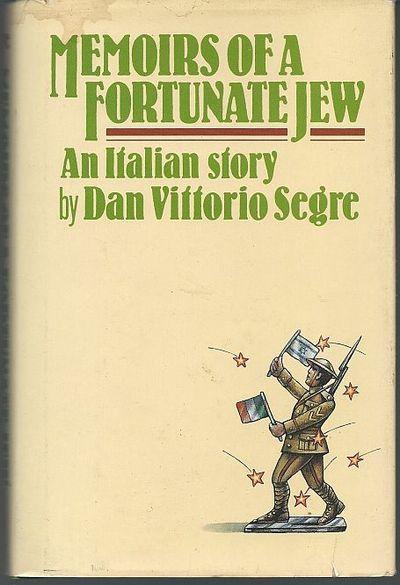 MEMOIRS OF A FORTUNATE JEW An Italian Story, Segre, Dan Vittorio