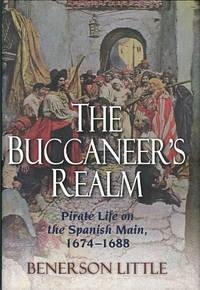 image of The Buccaneer's Realm: Pirate Life On The Spanish Main, 1674-1688