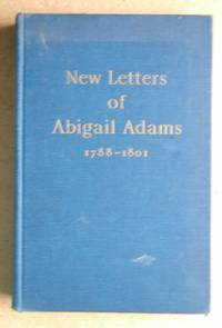 New Letters of Abigail Adams 1788-1801.