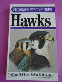 A Field Guide to Hawks: North America (Peterson Field Guide Series, No. 35)