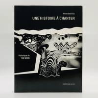 image of Une Histoire À Chanter: Historique du 100 NONS