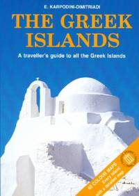 The Greek Islands : A Traveller's Guide to All the Greek Islands