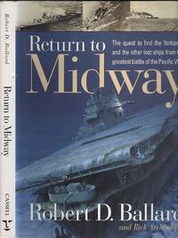 image of Return To Midway: The Quest to Find the Yorktown and the Other Lost Ships from the Greatest Battle of the Pacific War (Cassell Military)