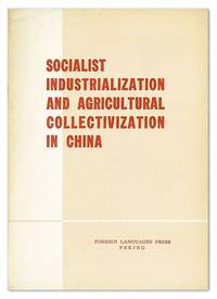 Socialist Industrialization and Agricultural Collectivization in China