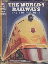 The World's Railways and How They Work - With d/w