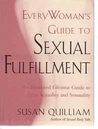 Everywoman's Guide to Sexual Fulfillment An Illustrated Lifetime Guide to  Your Sexuality and...