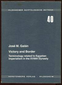 Victory and Border: Terminology Related to Egyptian Imperialism in the XVIIIth Dynasty by Jose M. Galan - Paperback - 1st - 1995 - from Appledore Books, ABAA and Biblio.co.uk