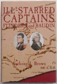 Ill-Starred Captains : Flinders and Baudin.