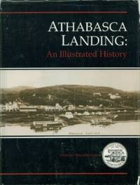 Athabasca Landing: An Illustrated History