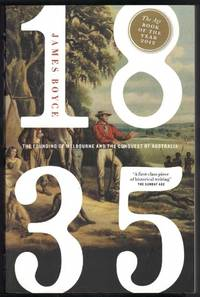 1835 The Founding of Melbourne & the Conquest of Australia