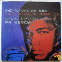 Andy Warhol: Faurschou Beijing, Sports, Stars, and Society Exhibition Catalog 2008