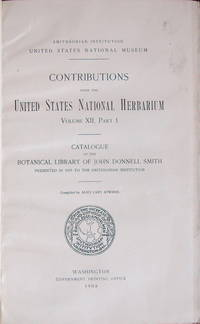 Catalogue of the botanical library of John Donnell Smith, presented in 1905 to the Smithsonian Institution