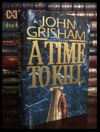 A Time To Kill ✎SIGNED✎ by JOHN GRISHAM Mint Hardback 1st Edition First Printing