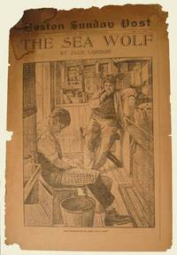 1910. FT. LONDON, Jack. THE SEA WOLF. Special Fiction Supplement, Boston Sunday Post, Sept. 11, 1910...