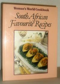 South African Favourite Recipes - Woman's World Cookbook