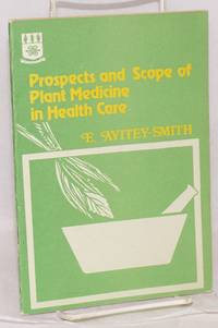 image of Prospects and Scope of Plant Medicine in Health Care Inter-Faculty Lecture delivered at the University of Ghana on 13th March, 1986