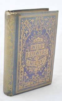 image of The Wild Flowers of England or Favourite Field Flowers Popularly Described