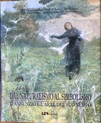 Dal naturalismo al simbolismo. D'Annunzio e l'arte del suo tempo by  Renato Mammucari - Hardcover - 2005-01-01 - from Epilonian Books (SKU: 20190618005)