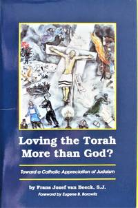 Loving the Torah More Than God? Toward a Catholic Appreciation of Judaism