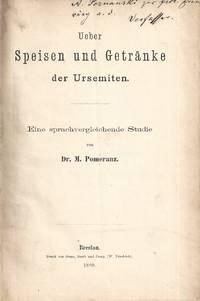 UEBER SPEISEN UND GETRÄNKE DER URSEMITEN: EINE SPRACHVERGLEICHENDE STUDIE  [INSCRIBED BY THE...