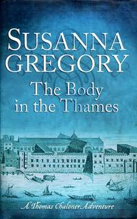 image of The Body In The Thames: 6 (Adventures of Thomas Chaloner)