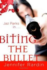 image of Biting the Bullet (Jaz Parks, Book 3)