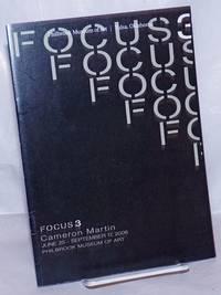 image of Focus 3: Cameron Martin, June 25-September 17, 2006, Philbrook Museum of Art