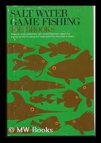 Salt Water Game Fishing by  Joe (1905-1972) Brooks - First Edition - 1968 - from MW Books Ltd. and Biblio.com