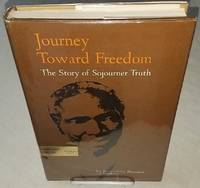 JOURNEY TOWARD FREEDOM  The Story of Sojourner Truth