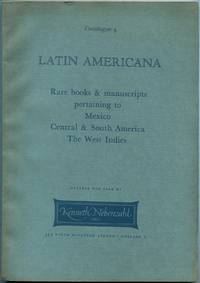 Catalogue 4. Latin Americana. Rare Books & Manuscripts Pertaining to Mexico, Central & South America, the West Indies