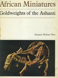 African Miniatures: Goldweights of the Ashanti.