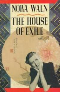 The House of Exile: Supplemented Edition (with Return to the House of Exile) by Nora Waln - Paperback - 1992-02-09 - from Books Express (SKU: 0939149788n)