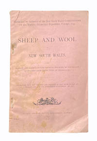 Sheep and Wool in New South Wales, with History and Growth of the Pastoral Industry of the Colony as Regards Both These Items of Production. Published by Authority of the New South Wales Commissioners for the World's Columbian Exposition, Chicago, 1893