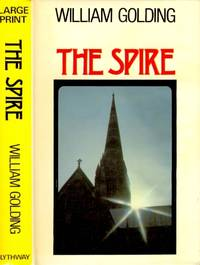 The Spire - LARGE PRINT EDITION by  William Golding - First Edition Thus - 1979 - from Christopher Baron and Biblio.com