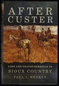 After Custer; Loss and Transformation in Sioux Country