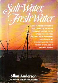 Salt Water, Fresh Water by  Allan Anderson - First Edition  - 1979 - from BOOX and Biblio.com