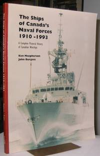 Ships of Canada's Naval Forces, 1910-1993:  A Complete Pictorial History of Canadian Warships