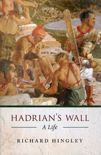 image of Hadrian's Wall: A Life