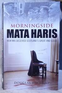 Morningside Mata Haris : How MI6 Deceived Scotland's Great and Good