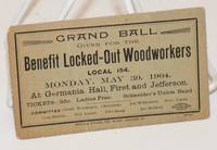 image of Grand Ball given for the benefit locked-out Woodworkers Local 154.  Monday, May 30, 1904 at Germania Hall, First and Jefferson....  Fred Weimeyer , Chairman..