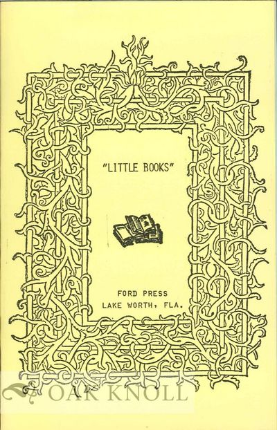 Lake Worth, FL: Ford Press, 1977. stiff paper wrappers. Miniature Books. small 8vo. stiff paper wrap...